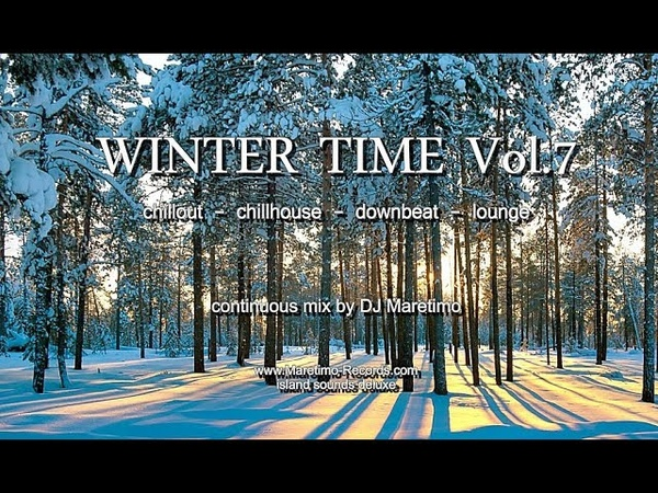 DJ Maretimo - Winter Time Vol.7 (Full Album) HD, 1 Hours, continuous mix, Winter Chillout Music