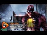 Killing Floor 2 - Трейлер. Русские субтитры