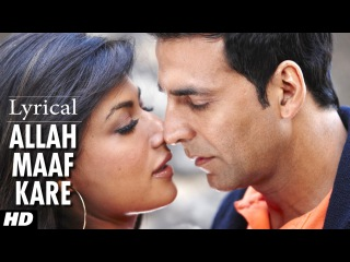 Allah Maaf Kare Full Song With Lyrics | Desi Boyz | Akshay Kumar, Chitrangada Singh