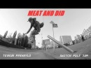 HARDWay : MEAT AND DID ep.1 / Tevkun