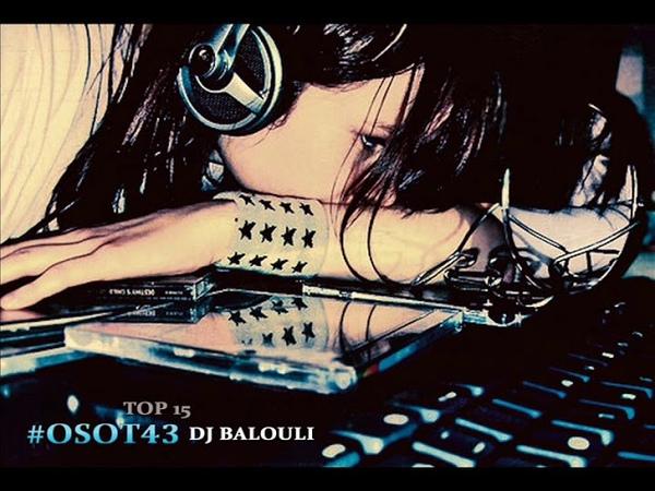 TOP 15 Trance Record Labels 2018 - 2019 @ DJ Balouli OSOT43