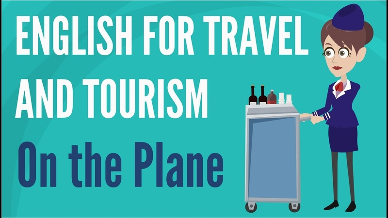 English for Travel and Tourism — On the Plane