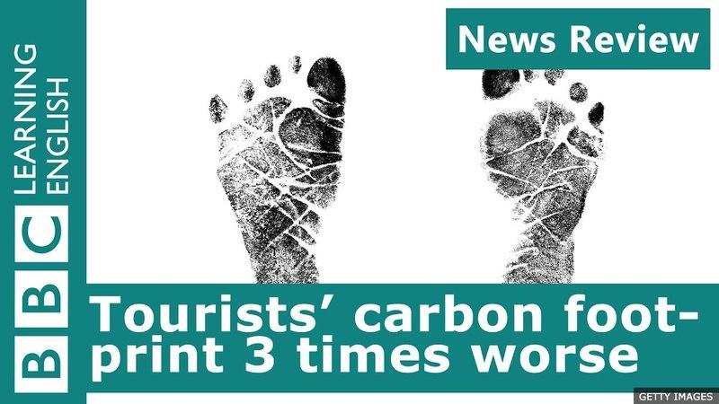 BBC News Review: Tourists' carbon footprint 3 times worse