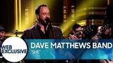 Dave Matthews Band She