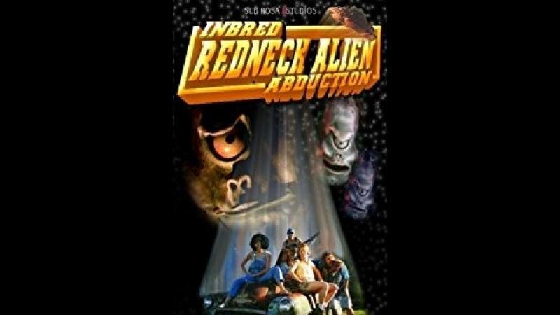 Похищение деревенщины инопланетянами (2004) Inbred Redneck Alien Abduction