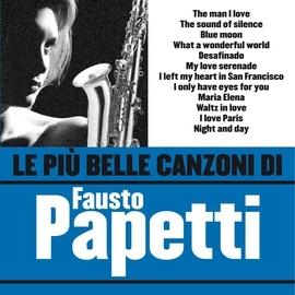 Fausto Papetti альбом Le più belle canzoni di Fausto Papetti