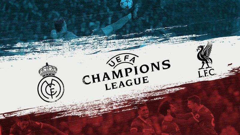 Real Madrid vs Liverpool   UEFA Champions League Final 2018   26 May
