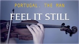 Portugal. The Man - Feel It Still for violin and piano (COVER)