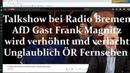 Talkshow bei Radio Bremen AfD Gast Frank Magnitz wird verhöhnt - Unglaublich! ÖR Fernsehen