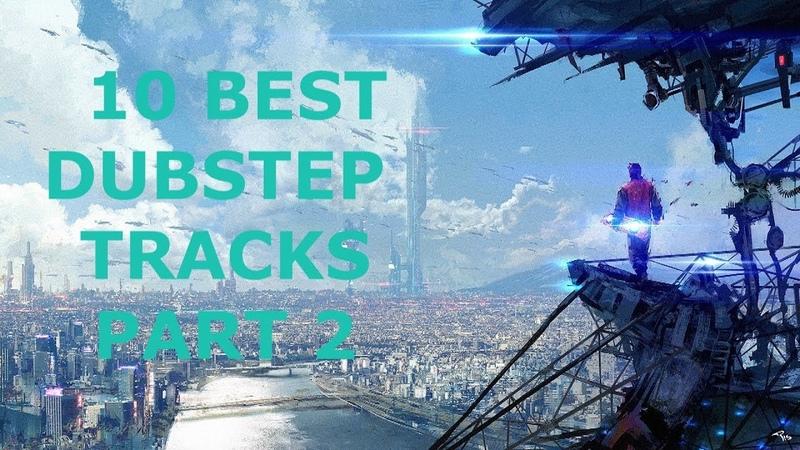 10 Best Dubstep Tracks ( Part 2 ) » Freewka.com - Смотреть онлайн в хорощем качестве
