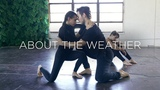 About the Weather- Tom Rosenthal I Contemporary Group Dance I @MissAuti