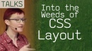 Into the Weeds of CSS Layout - talk