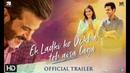Ek Ladki Ko Dekha Toh Aisa Laga Official Trailer Anil Sonam Rajkummar Juhi 1st Feb'19