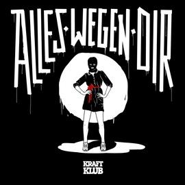 Kraftklub альбом Alles wegen Dir