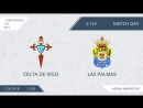 Обзор матча 8го тура AFL Spain Yoshkar-Ola 2018 ][ Celta - Las Palmas