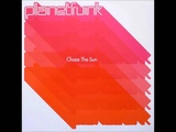 Chase The Sun (Extended Club Mix) - Planet Funk