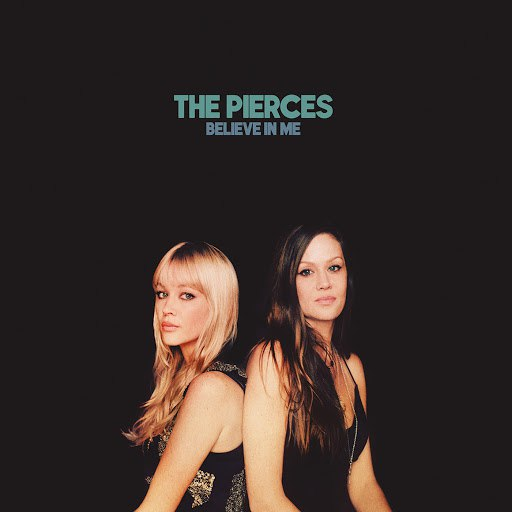 The Pierces альбом Believe In Me
