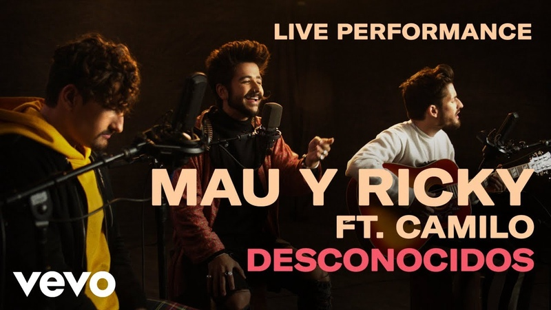 Mau y Ricky - Desconocidos Official Performance | Vevo