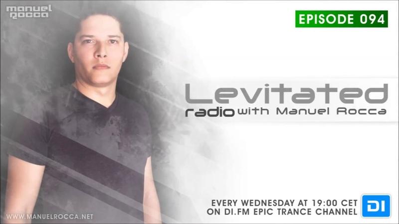 Manuel Rocca - Levitated Radio 094 140SPECIAL (11.07.18)