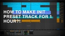 How to make init preset track for 1 hour