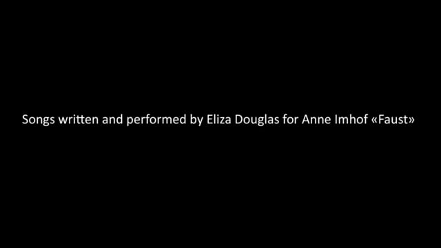 Songs written and performed by Eliza Douglas for Anne Imhof Faust