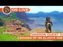 Dragon Quest XI Echoes of an Elusive Age Стрим GS LIVE