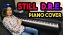 - Still D.R.E. ft. Snoop Dogg на пианино(Piano cover)