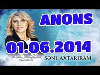 Seni Axtariram 01.06.2014 anons