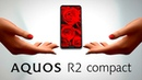 SHARP AQUOS R2 compact Promotion video