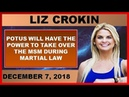 Journalist Liz Crokin 12/7/2018POTUS WILL HAVE THE POWER TO TAKE OVER THE MSM DURING MARTIAL LAW