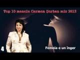 CELE MAI ASCULTATE 10 MANELE, CARMEN SERBAN, MIX 2013, ZOOM STUDIO