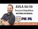 Aula 06/60 - Concurso PM PA 2016 - Terceira República