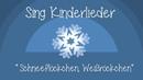 Schneeflöckchen Weißröckchen Weihnachtslieder zum Mitsingen Sing Kinderlieder
