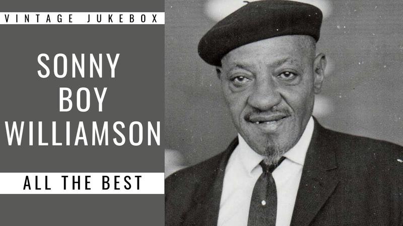 Sonny Boy Williamson - All the Best (FULL ALBUM - BEST OF BLUES)