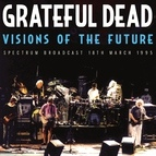 Grateful Dead альбом Visions of the Future (Live)