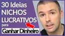 NICHOS Lucrativos Inexplorados Para GANHAR DINHEIRO ONLINE   Alex Vargas