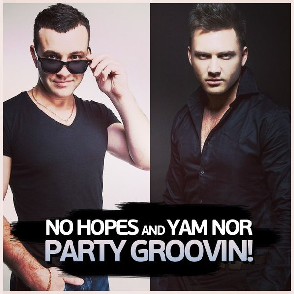 No Hopes and Yam Nor - Party Groovin!