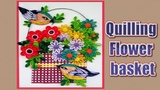 How To Make Beautiful Quilling Flower Basket With Birds Paper Quilling Art Home Made Decors