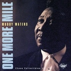 Muddy Waters альбом One More Mile: Chess Collectibles, Vol. 1