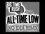 Big Time Rush/ All Time Low No Idea Remix