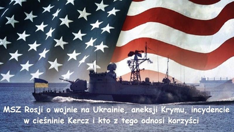 MSZ Rosji o Ukrainie, aneksji Krymu i incydencie w cieśninie Kercz