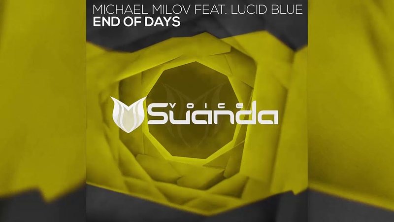 Michael Milov feat. Lucid Blue - End Of Days (Extended Mix)