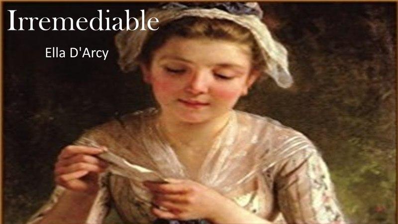 Learn English Through Story Irremediable by Ella D'Arcy