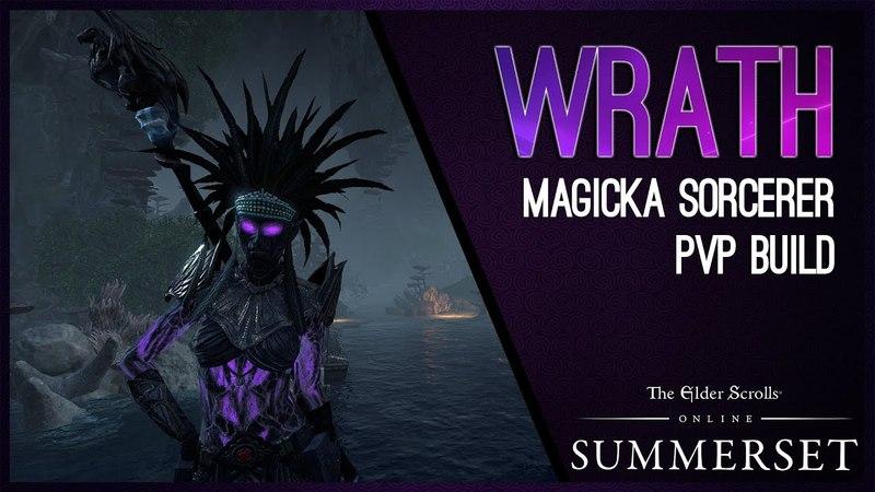 Magicka Sorcerer Build PVP Wrath - Summerset Chapter ESO
