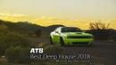 ATB - Best Deep House 2018 (Mixed by SkyDance)