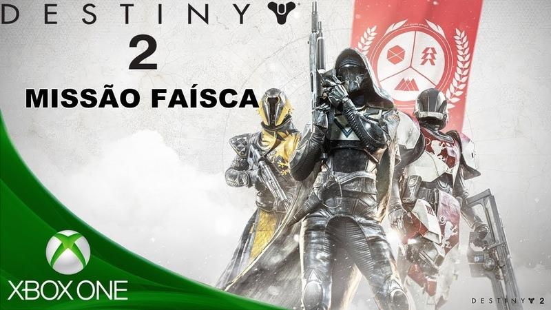 Destiny 2 cap.4 FAISCA