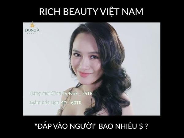 Rich Beauty Việt Nam đã tốn bao nhiêu $ để đập vào người - YouTube