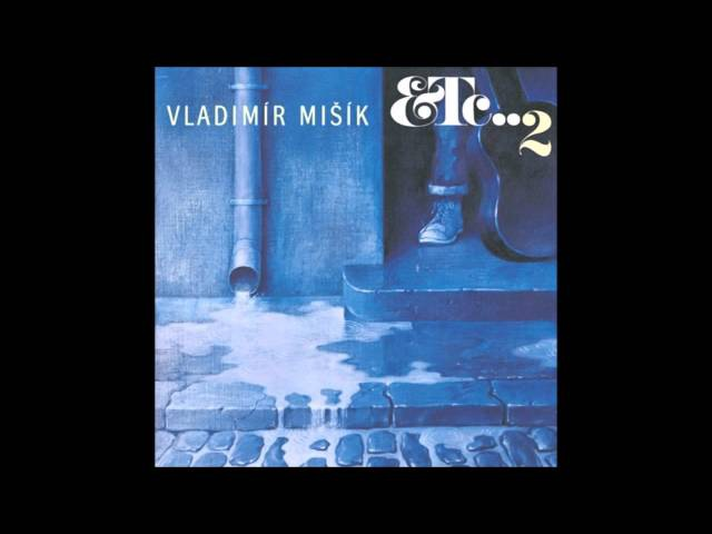Vladimír Mišík Etc... (2) (Full album)