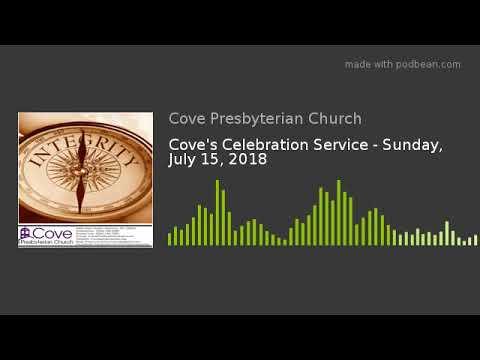 Cove's Celebration Service - Sunday, July 15, 2018
