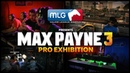 Max Payne 3 - MLG Pro Exhibition Sneak Preview